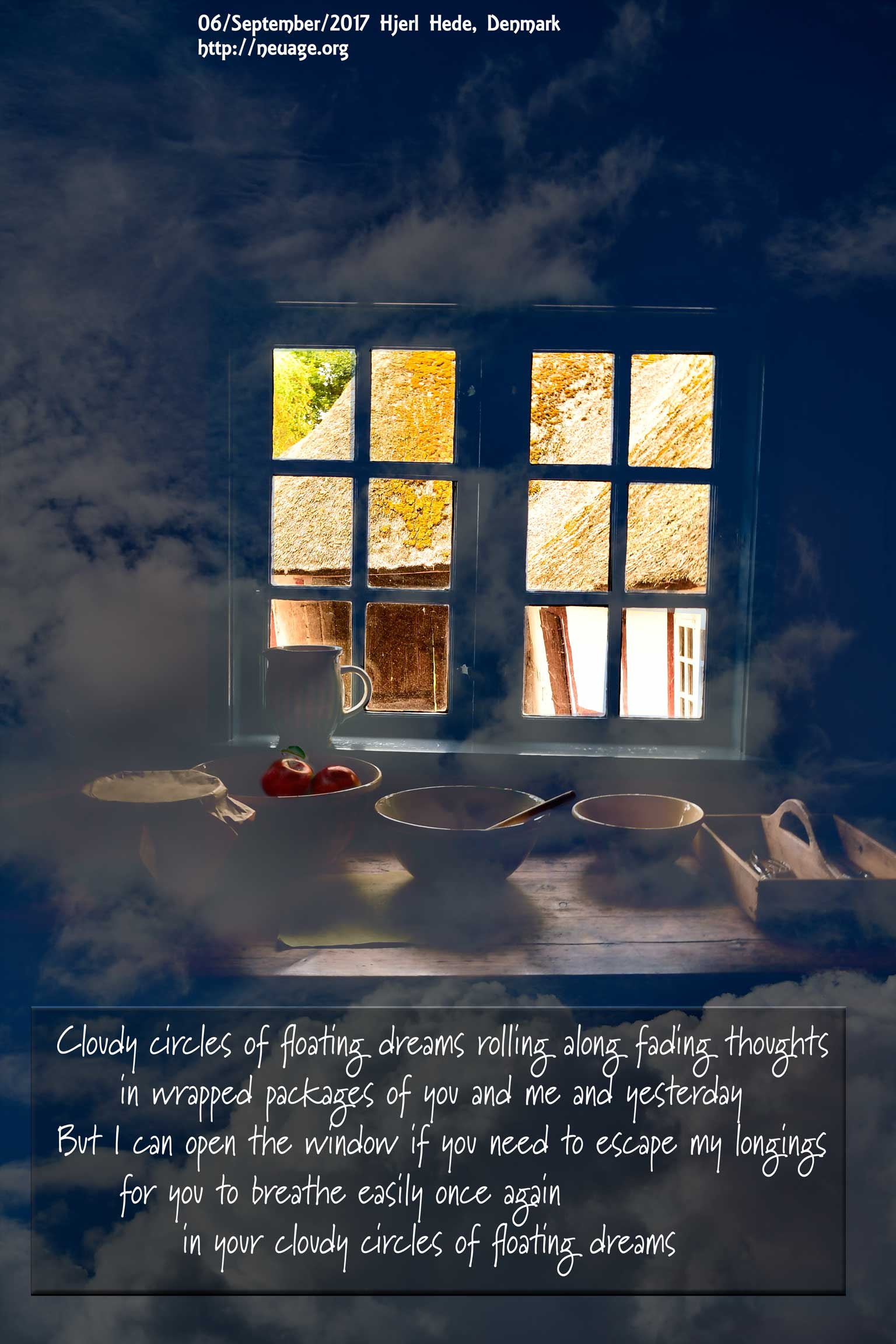 Cloudy circles of floating dreams rolling along fading thoughts in wrapped packages of I cannot explain But I can open the window if you need to escape my longings so you can breathe easily once again in your cloudy circles of floating dreams